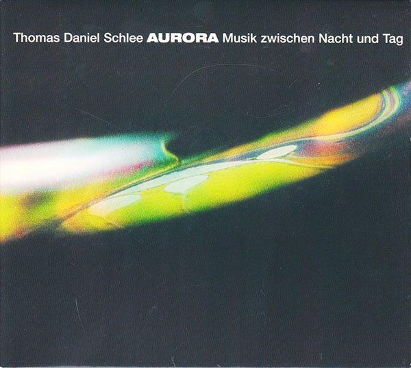 Thomas Daniel Schlee - Aurora