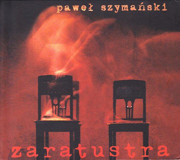 Paweł Szymański - Zaratustra