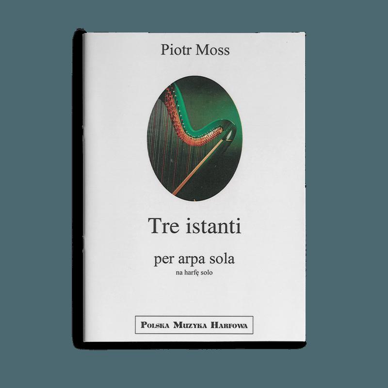 Piotr Moss - Tre Istanti