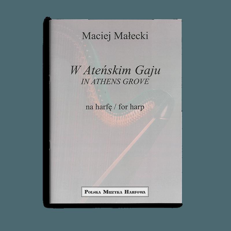 Maciej Małecki - W Atenskim Gaju